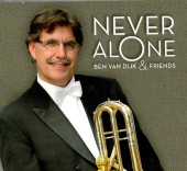 NEVER ALONE / BEN VAN DIJK & FRIENDS